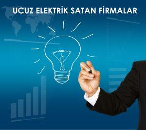 ucuz ve indirimli elektrik satan firmalar
