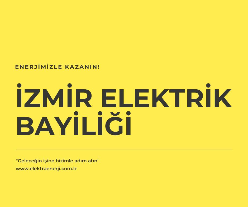 İzmir Elektrik & Enerji Bayiliği